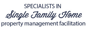 Specialists in Single Faamily Home property management facilitation.